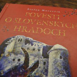 Štefan Moravčík Povesti o slovenských hradoch